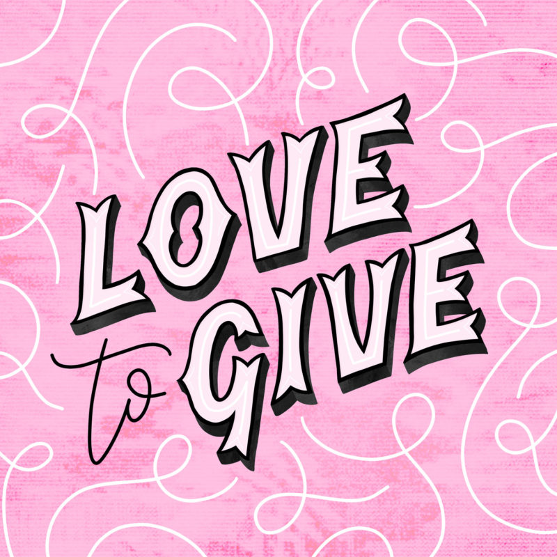 Love_To_Give_Rosie_Tea_Digital_Hand_Lettering